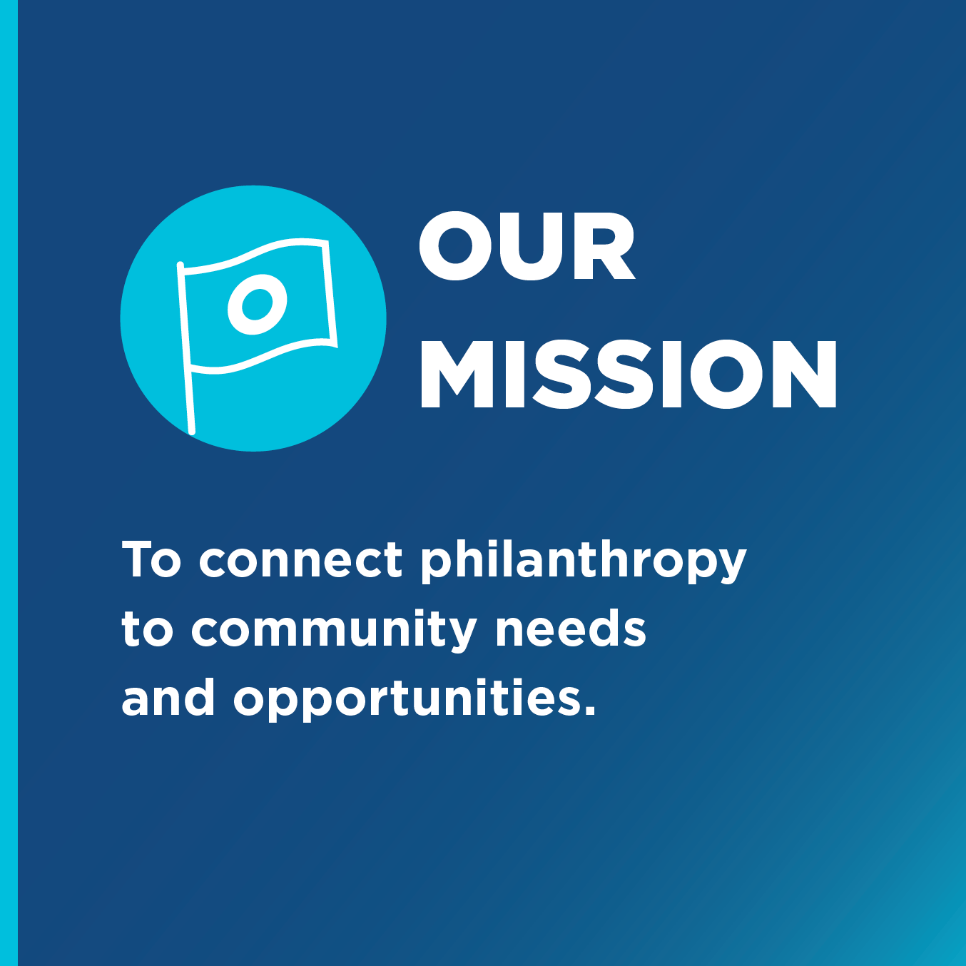 """A blue gradient background that reads Toronto Foundation's mission. The text reads, """"Our Mission. To connect philanthropy to community needs and opportunities."""""""