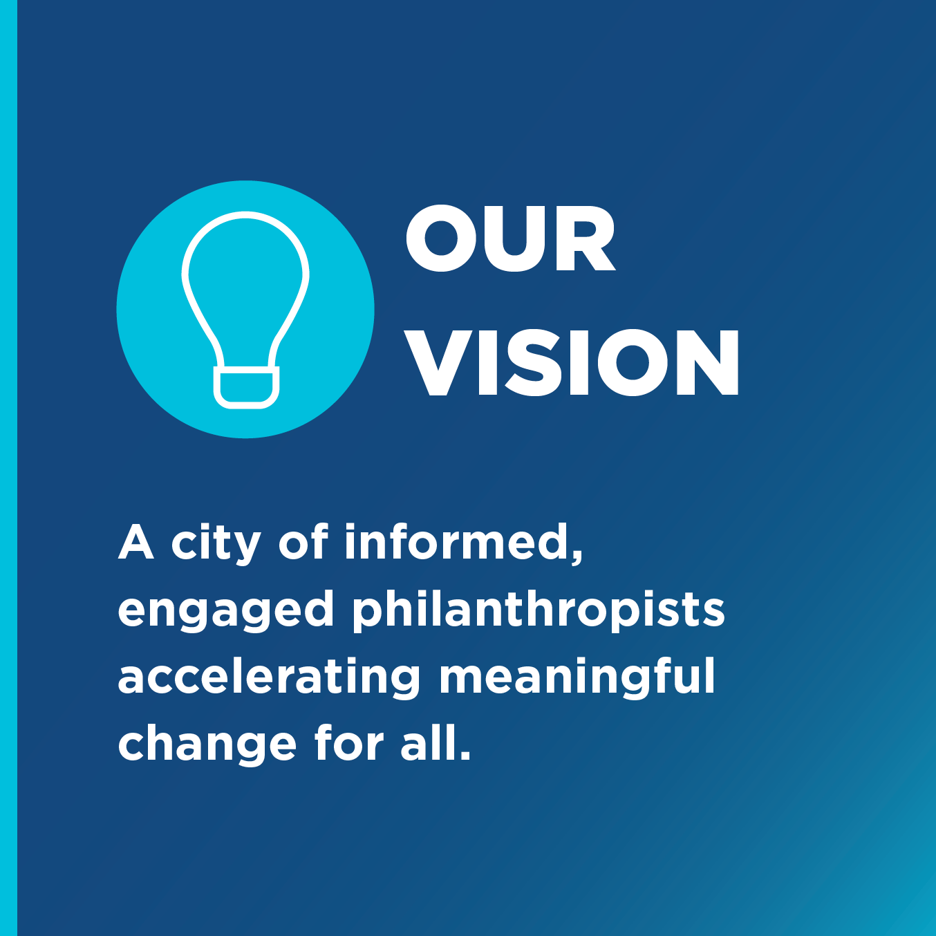 """A blue gradient background that reads Toronto Foundation's vision. The text reads, """"Our Vision. A city of informed, engaged philanthropists accelerating meaningful change for all."""""""