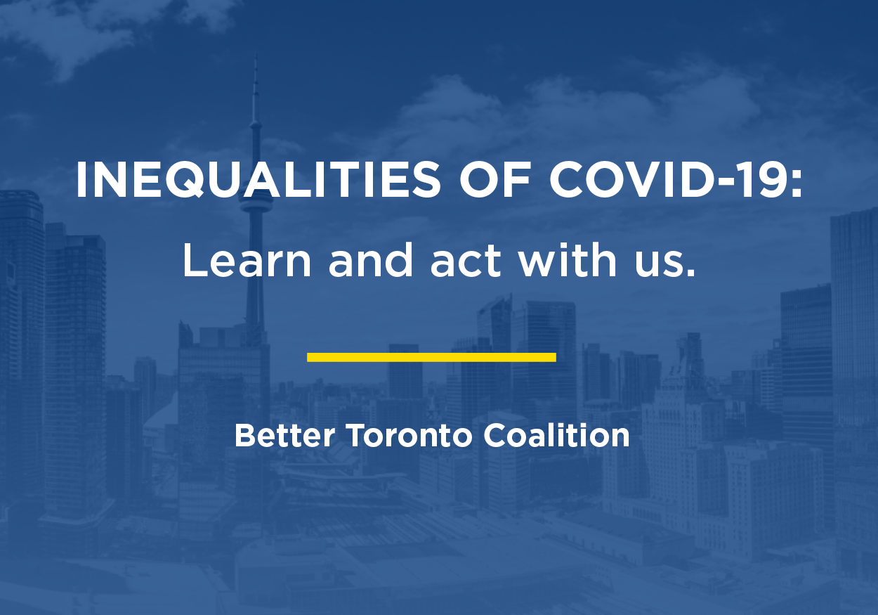 """A blue gradient on top of a Toronto skyline with text that reads, """"Inequalities of COVID-19: Learn and act with us. Better Toronto Coalition."""""""