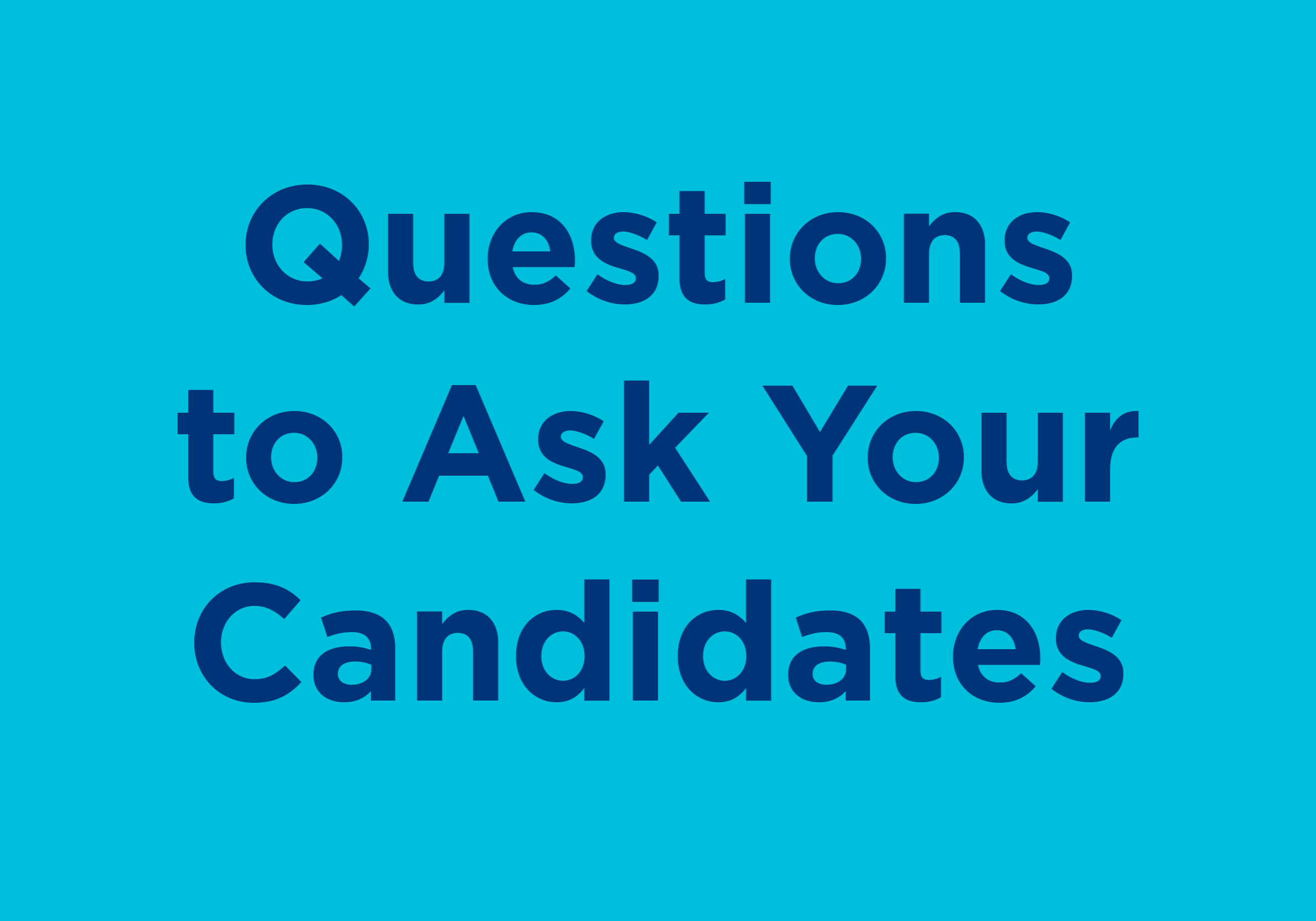 Questions to ask your candidates blog post